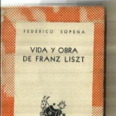 Libros de segunda mano: VIDA Y OBRA DE FRANZ LISZT. FEDERICO SOPENA. ESPASA-CALPE. BUENOS AIRES. 1954. Lote 84189060