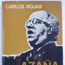 Livros em segunda mão: AZAÑA - AUTOR: CARLOS ROJAS - 1A EDICIÓN 1973. Lote 84404464