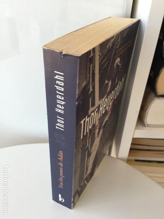 Libros de segunda mano: TRAS LOS PASOS DE ADAN - THOR HEYERDAHL - EDICIONES B - Foto 2 - 85043236