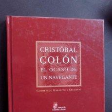 Libros de segunda mano: CRISTOBAL COLON / EL OCASO DE UN NAVEGANTE / GODOFREDO GARABITO / ILUSTRA MIGUEL A. SORIA / 2006. Lote 85130840