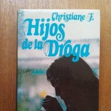 Libros de segunda mano: HIJOS DE LA DROGA, CHRISTIANE F, CIRCULO DE LECTORES, 1982. Lote 85211816