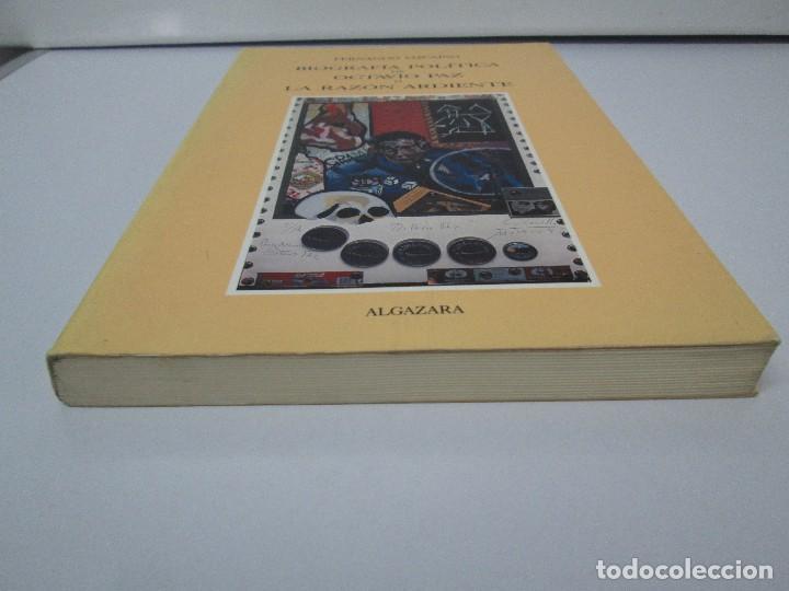 Libros de segunda mano: BIOGRAFIA POLITICA DE OCTAVIO PAZ O LA RAZON ARDIENTE. FERNANDO VIZCAINO. ALGAZARA 1993. VER FOTOS - Foto 3 - 85213612