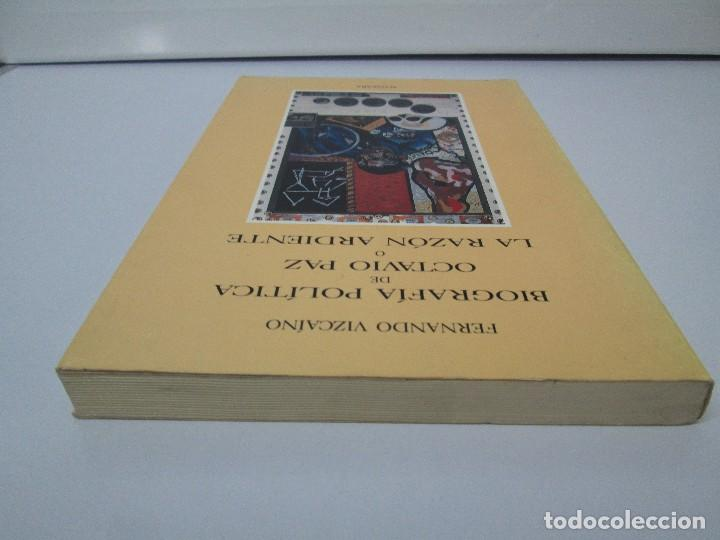 Libros de segunda mano: BIOGRAFIA POLITICA DE OCTAVIO PAZ O LA RAZON ARDIENTE. FERNANDO VIZCAINO. ALGAZARA 1993. VER FOTOS - Foto 5 - 85213612
