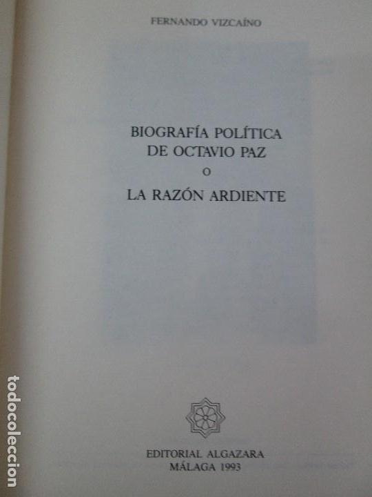Libros de segunda mano: BIOGRAFIA POLITICA DE OCTAVIO PAZ O LA RAZON ARDIENTE. FERNANDO VIZCAINO. ALGAZARA 1993. VER FOTOS - Foto 7 - 85213612
