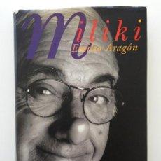 Libros de segunda mano: MILIKI RECUERDOS - EMILIO ARAGÓN - EDICIONES B 1ª EDICIÓN. Lote 85266932