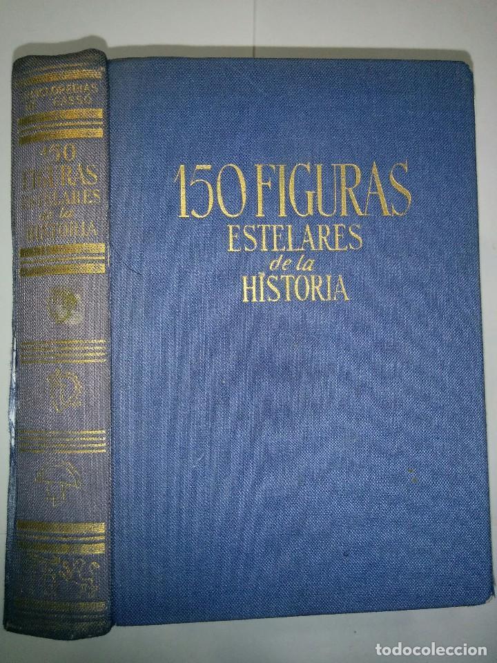 150 FIGURAS ESTELARES DE LA HISTORIA 1961 JUAN REGLÁ CAMPISTOL 3ª EDICIÓN DE GASSO HNOS. (Libros de Segunda Mano - Biografías)