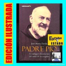 Libros de segunda mano: PADRE PÍO - JOSÉ MARÍA ZAVALA - LOS MILAGROS DESCONOCIDOS DEL SANTO DE LOS ESTIGMAS - EXCELENTE. Lote 85627000
