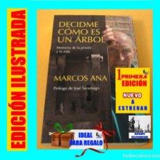 Libros de segunda mano: DECIDME CÓMO ES UN ÁRBOL - MEMORIA DE LA PRISIÓN Y DE LA VIDA MARCOS ANA - PRÓLOGO DE JOSÉ SARAMAGO. Lote 85792792
