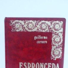 Libros de segunda mano: ESPRONCEDA - DE GUILLERMO CARNERO - UNA JOYA DE LIBRO - AÑO 1974. Lote 85915672