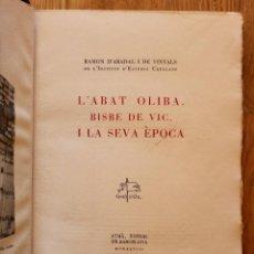 Livros em segunda mão: L'ABAT OLIBA BISBE DE VIC I LA SEVA EPOCA - 1948 - 231/300 - 25 X 19 CM. Lote 85988236