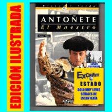 Libros de segunda mano: ANTOÑETE EL MAESTRO - MANUEL MOLÉS - TOROS TAUROMAQUIA ARTE DE CUCHARES FIESTA NACIONAL - ILUSTRADO. Lote 86243500