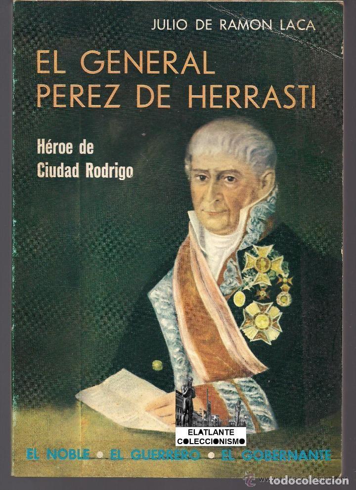 EL GENERAL PÉREZ DE HERRASTI - HÉROE DE CIUDAD RODRIGO - GUERRA INDEPENDENCIA INVASIÓN FRANCESA (Libros de Segunda Mano - Biografías)