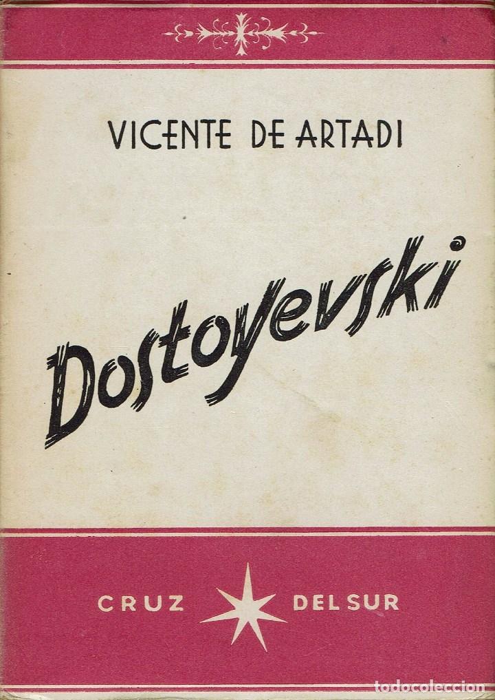 DOSTOYEVSKI, POR VICENTE DE ARTADI. AÑO 1945. (3.1) (Libros de Segunda Mano - Biografías)