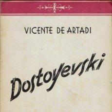 Libros de segunda mano: DOSTOYEVSKI, POR VICENTE DE ARTADI. AÑO 1945. (3.1). Lote 86487108