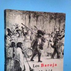 Libros de segunda mano: LOS BAROJA EN MADRID. Lote 87053300