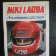Libros de segunda mano: NIKKI LAUDA UN CAMPEON INDOMABLE. PETER LANZ. ED:ARGOS VERGARA. Lote 157368325