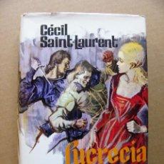 Libros de segunda mano: LIBRO LUCRECIA BORGIA - CECIL SAINT-LAURENT - EDITORIAL PLAZA & JANES. Lote 87197168