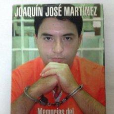 Libros de segunda mano: JOAQUIM JOSÉ MARTINEZ , MEMORIAS DEL CORREDOR DE LA MUERTE. Lote 87298708