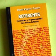 Libri di seconda mano: REFERENTS. DAVID PAGÈS. ENTREVISTES A 40 PERSONALITATS - PILARÍN BAYÉS, AINA MOLL, MOISÉS BROGGI.... Lote 87464964