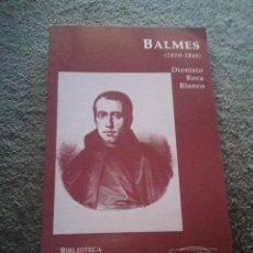 Libros de segunda mano: BALMES (1810-1848) AUTOR DIONISIO ROCA REF. EST. 52. Lote 87591340