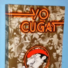 Libros de segunda mano: YO CUGAT. MIS PRIMEROS 80 AÑOS. Lote 87619464