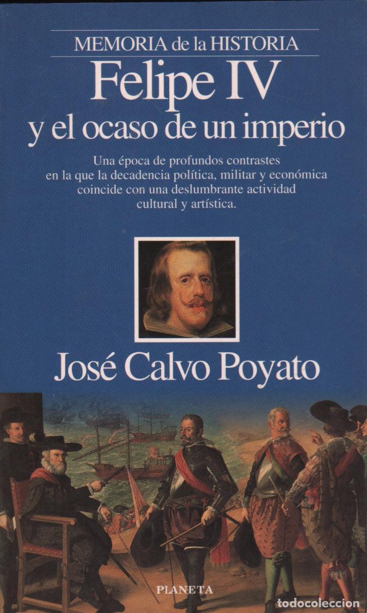 felipe iv y el ocaso de un imperio / jose calvo - Comprar Libros de ...