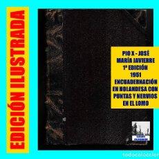 Libros de segunda mano: PÍO X - JOSÉ MARÍA JAVIERRE - PRIMERA EDICIÓN - 1951 - HOLANDESA PUNTAS CON NERVIOS. Lote 87750996