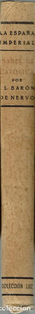 Libros de segunda mano: ISABEL LA CATÓLICA, POR EL BARÓN DE NERVO. AÑO 1938. (4.1) - Foto 3 - 87827060
