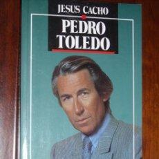 Libros de segunda mano: PEDRO TOLEDO, EL DESAFÍO POR JESÚS CACHO DE TEMAS DE HOY EN MADRID 1991 3ª EDICIÓN. Lote 88516192