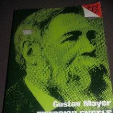 Libros de segunda mano: GUSTAV MAYER - FRIEDRICH ENGELS: UNA BIOGRAFÍA EDIT. FONDO CULTURA ECONOMICA REF. EST. 128. Lote 88960656