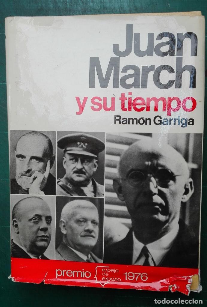 JUAN MARCH Y SU TIEMPO. RAMÓN GARRIGA. PLANETA (Libros de Segunda Mano - Biografías)