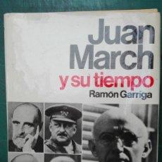 Libros de segunda mano: JUAN MARCH Y SU TIEMPO. RAMÓN GARRIGA. PLANETA. Lote 88989400