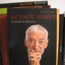 Libros de segunda mano: VICENTE FERRER: LA REVOLUCIÓ SILENCIOSA (ALBERTO OLIVERAS) EN CATALÀ. BIOGRAFÍA. REVOLUCIÓN. Lote 89110384