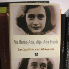 Libros de segunda mano: ME LLAMO ANA, DIJO ANA FRANK (JACQUELINE VAN MAARSEN) BIOGRAFÍA DE SUPERVIVIENTE A LOS NAZIS. Lote 89110452