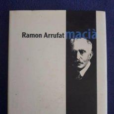 Libros de segunda mano: MACIÀ / RAMON ARRUFAT / EDIT. FONOLL / 2007. Lote 89474292
