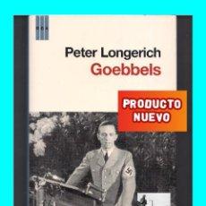 Libros de segunda mano: JOSEPH GOEBBELS - PETER LONGERICH - RBA - III REICH NAZISMO NACIONAL SOCIALISMO - A ESTRENAR. Lote 89614700