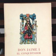 Libros de segunda mano: DON JAIME I EL CONQUISTADOR. EJEMPLAR Nº 367. MANUEL MONTOLIU. EDITORIAL ORBIS. 1947.. Lote 89659736