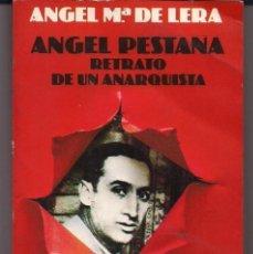 Libros de segunda mano: ANGEL PESTAÑA - RETRATO DE UN ANARQUISTA - ANGEL MARÍA DE LERA - ANARQUISMO ANARCOSINDICALISMO. Lote 89871440