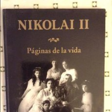 Libros de segunda mano: NIKOLAI II PAGINAS DE LA VIDA. Lote 90015040