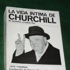 Libros de segunda mano: MI QUERIDA CLEMENTINA. LA VIDA INTIMA DE CHURCHILL, DE JACK FISHMAN, INTRO ELEANOR ROOSEVELT, 1964. Lote 90075884