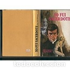 Libros de segunda mano: YO FUI SACERDOTE. PIER PAOLO MANZONI. . Lote 90078820