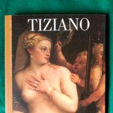 Libros de segunda mano: TIZIANO - Nº 9 COLECCION LOS GRANDES GENIOS DEL ARTE . Lote 90111380
