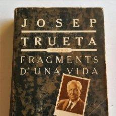 Libros de segunda mano: JOSEP TRUETA: FRAGMENTS D'UNA VIDA, EDICIONS 62, 1978 440 PAGINAS 13.5 X 19.5 CM. Lote 90182324