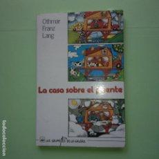 Libros de segunda mano: LA CASA SOBRE EL PUENTE - OTHMAR FRANZ LANG - LA GALERA EDIT. - . Lote 90198060