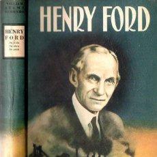 Libros de segunda mano: SIMONDS : HENRY FORD - SU VIDA, SU OBRA, SU GENIO (PEUSER, 1946). Lote 90351740