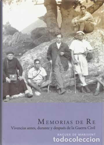 RAGUER DE MARIVENT: MEMORIAS DE RE - VIVENCIAS ANTES, DURANTE Y DESPUÉS DE LA GUERRA CIVIL (Libros de Segunda Mano - Biografías)