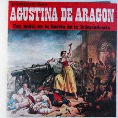 Libros de segunda mano: AGUSTINA DE ARAGÓN. UNA MUJER EN LA GUERRA DE LA INDEPENDENCIA. COLECCIONABLES DE SEMANA. COMPLETO. Lote 90602290