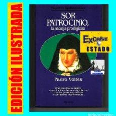 Libros de segunda mano: SOR PATROCINIO - LA MONJA PRODIGIOSA - PEDRO VOLTES - MUJERES APASIONADAS - EXCELENTE. Lote 90671220
