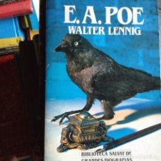 Libros de segunda mano: E. A. POE. BIOGRAFÍA. WALTER LENNIG. Lote 90731674