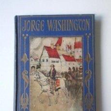 Libros de segunda mano: JORGE WASHINGTON, EL LIBERTADOR DE NORTEAMÉRICA, POR ANTONIO MARTÍNEZ TOMÁS, AÑO 1941. Lote 90770740